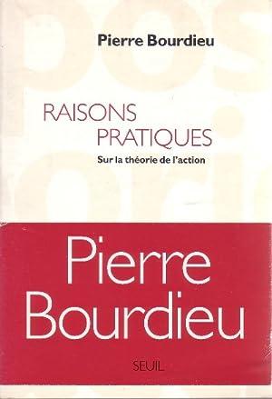 Raisons Pratiques. Sur la théorie de l'action.: BOURDIEU, PIERRE.