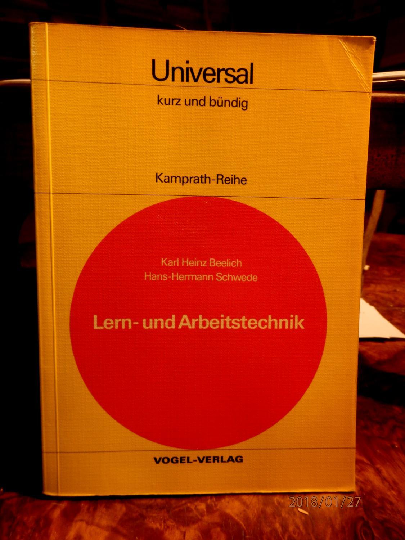 Lern- und Arbeitstechnik - kurz und bündig.: Beelich, Karl Heinz