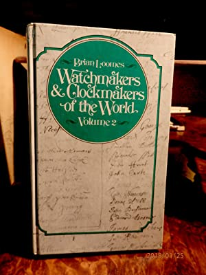 Watchmakers and clockmakers of the world. Volume 2. Second Edition.
