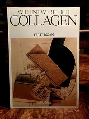 Collagen, Assemblagen und Reliefs. Wie entwerfe ich: Iscan, Ferit