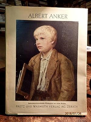 ALBERT ANKER. 136 Gemälde und Zeichnungen. Einleitung: Mandach, C. von