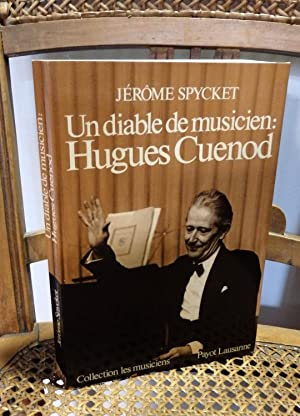 DIABLE DE MUSICIEN. HUGUES CUENOD: Spycket, Jérôme