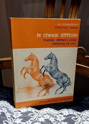 LE CHEVAL DIFFICILE.MANIES DEFAUTS, VICES, DEFENSES ET: SUMMERHAYS, R.S.