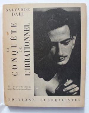 La Conquète de l'Irrationnel ; avec 35: Salvador Dalí
