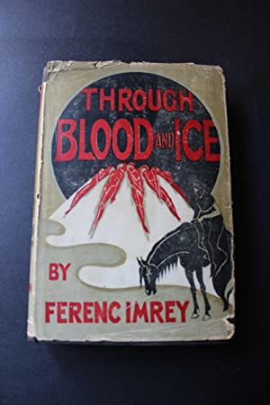Through Blood And Ice: Ferenc Imrey /