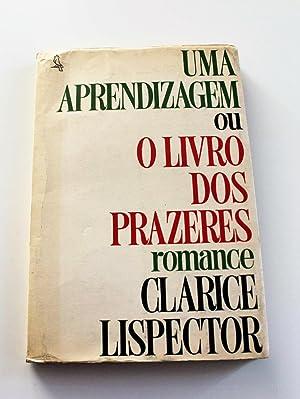 Uma Aprendizagem ou o Livro dos Prazeres.: Clarice Lispector.