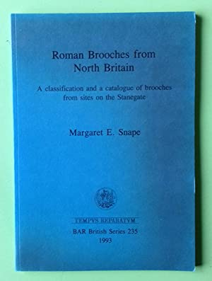 Roman Brooches from North Britain (British Archaeological: Margaret E. Snape