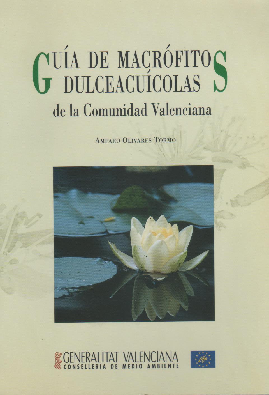 Guía de macrófitos dulceacuícolas de la Comunidad Valenciana.: OLIVARES TORMO,...