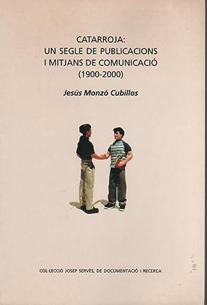 Catarroja: un segle de publicacions i mitjans de comunicació (1900-2000): MONZÓ CUBILLOS, ...