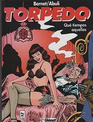 Torpedo: T2. Qué tiempos aquellos: BERNET/ ABULÍ