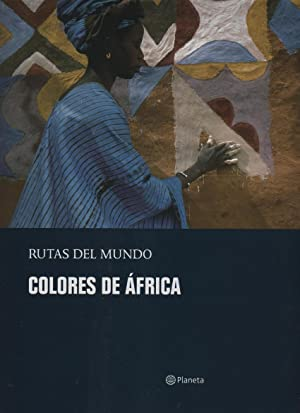 Rutas del mundo. Colores de África: RODRÍGUEZ, Chema