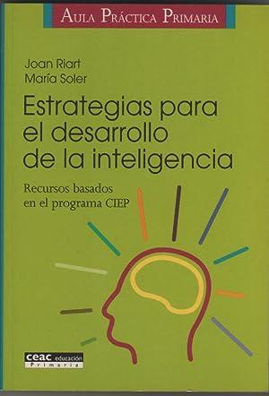 Estrategias para el desarrollo de la inteligencia.: RIART, Joan; SOLER,