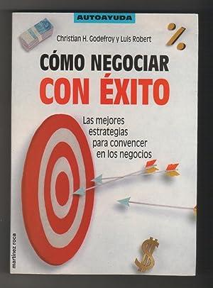 Cómo negociar con éxito: GODEFROY, Christian H.; ROBERT, Luis