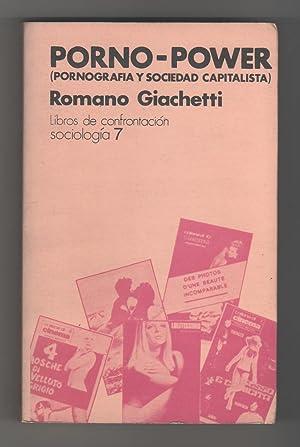 Porno-power. Pornografía y sociedad capitalista: GIACHETTI, Romano
