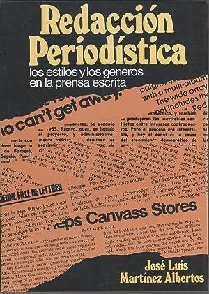 Redacción periodística. (Los estilos y los géneros: MARTÍNEZ ALBERTOS, José