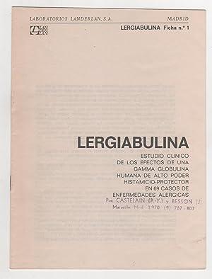 Lergiabulina. Estudio clínico de los efectos de una gamma globulina humana de alto poder ...