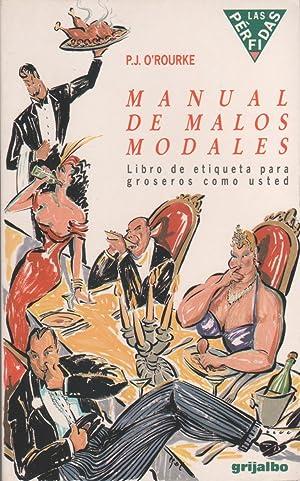 Manual de malos modales. Libro de etiqueta: O'ROURKE, P. J