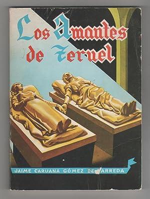 Los amantes de Teruel. Tradición turolenses con: CARUANA GÓMEZ DE