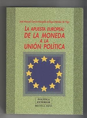La apuesta europea: de la moneda a: GARCÍA-MARGALLO, José Manuel;