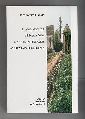 La comarca de l'Horta Sud. Ecoguia d'intineraris: TORTOSA I PASTOR,