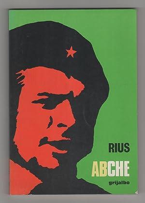 ABCHE. Biografía simple y sencillamente de un revolucionario de nuestro tiempo: RIUS