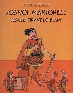 Joanot Martorell segons Tirant Lo Blanc.: PALÀCIOS, Josep; VERDÚ,