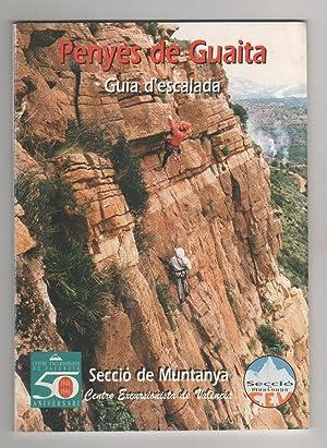 Penyes de Guaita. Guia d'escalada.: GRIFOLL I CARBONELL, Joan V.; OLIVA I RIBERA, Ximo; ...