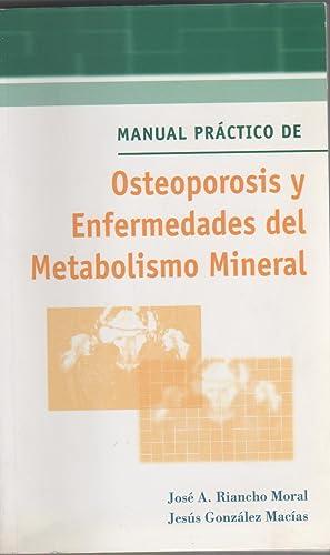 Manual práctico de osteoporosis y enfermedades del metabolismo mineral.: RIANCHO MORAL, José...