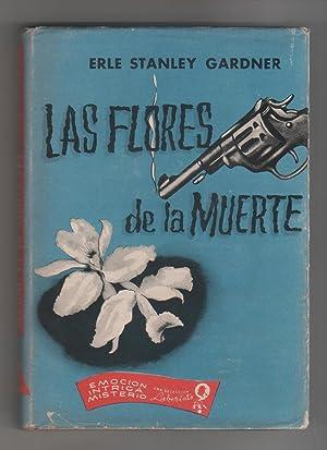 Las flores de la muerte.: STANLEY GARDNER, Erle: