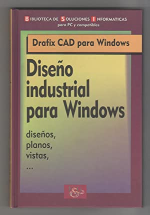 Drafix CAD para Windows. Diseño industrial para Windows.