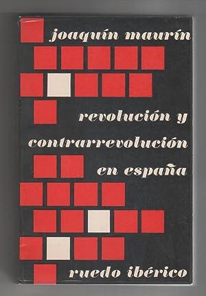 Revolución y contrarrevolución en España.: MAURÍN, Joaquín: