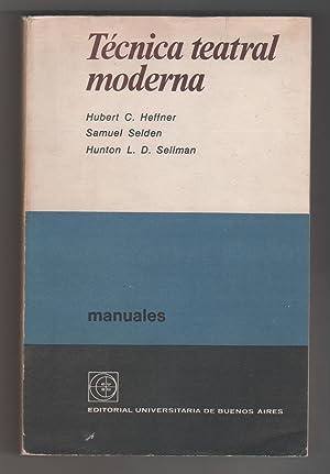 Técnica teatral moderna.: HEFFNER, Hubert C.;