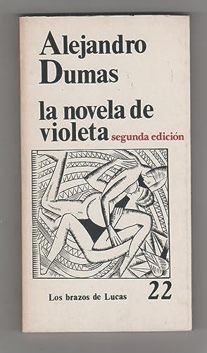 La novela de Violeta.: DUMAS, Alejandro: