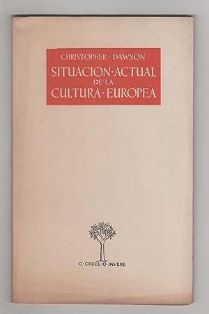 SITUACIÓN ACTUAL DE LA CULTURA EUROPEA.: DAWSON, CHRISTOPHER: