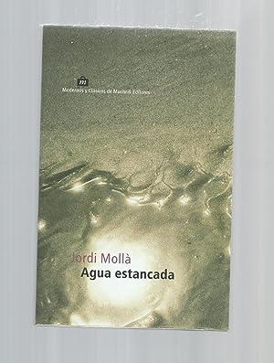 Agua estancada.: MOLLÀ, Jordi