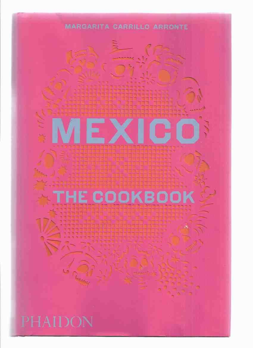 Mexico: The Cookbook -by Margarita Carillo