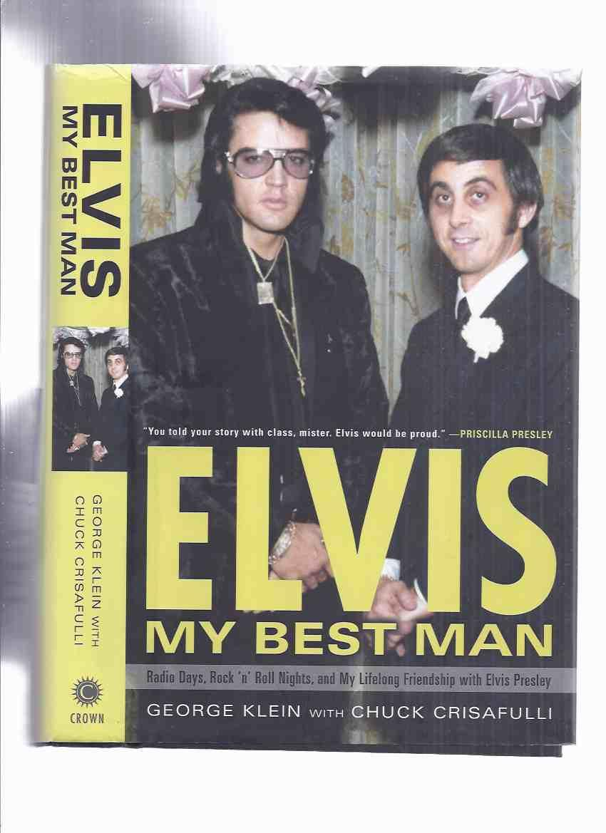 and My Lifelong Friendship with Elvis Presley Elvis Rock n Roll Nights Radio Days My Best Man