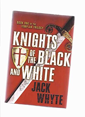Knights of the Black and White: Book: Whyte, Jack (signed)