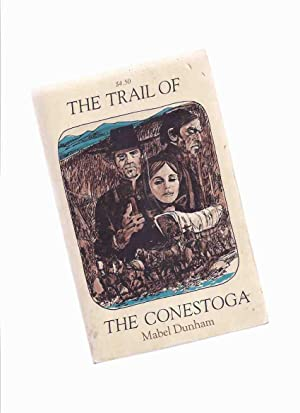 The Trail of the Conestoga ---by Mabel: Dunham, Mabel