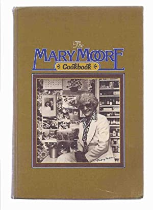 The Mary Moore Cookbook ---with a Signed Letter and Typed Recipe ( Cook Book / Recipes )( Canadia...