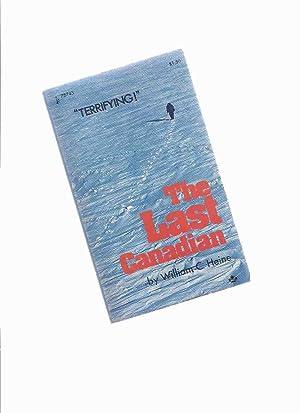 The Last Canadian -by William C Heine: Heine, William C.