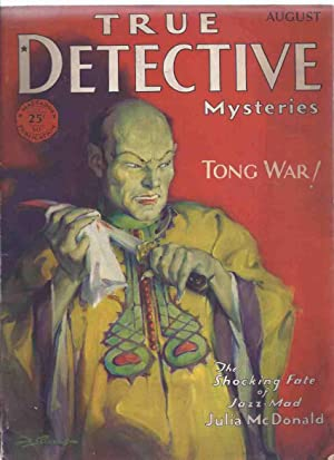 True Detective Mysteries, August 1930, Volume XIII, # 5 ( Tong War; Shocking Fate of Jazz Mad Jul...