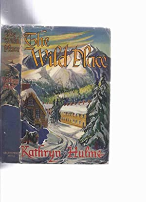 The Wild Place ---by Kathryn Hulme -a signed copy (author of The Nun's Story )( The Wild Place...