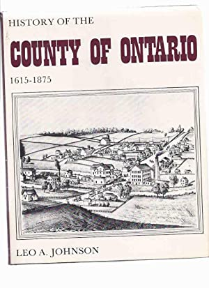 History of the County of Ontario, 1615: Johnson, Leo A,