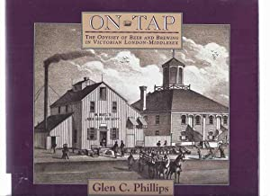 ON TAP: The Odyssey of Beer and: Phillips, Glen C