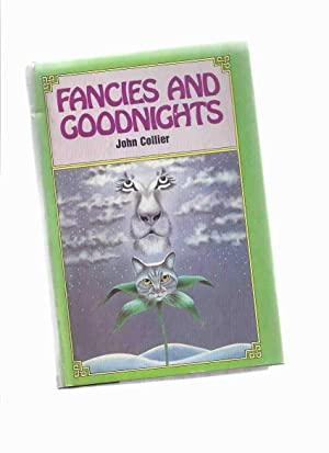 Fancies and Goodnights -by John Collier ( Good Nights )( Bottle Party; De Mortuis; Evening Primrose...