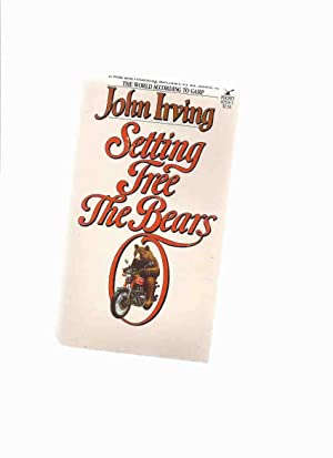 Setting Free the Bears ---by John Irving: Irving, John (born