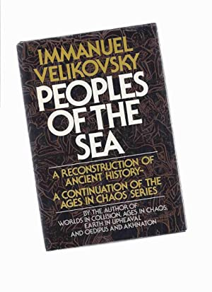 Peoples of the Sea: A Reconstruction of Ancient History - a Continuation of the Ages in Chaos Ser...