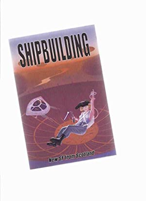 SHIPBUILDING - New SF from Scotland (: Anonymous editor -