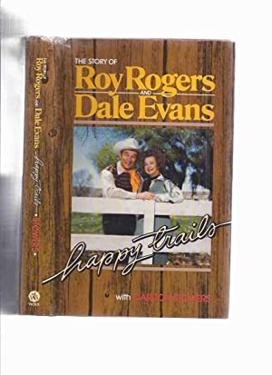 Happy Trails: The Story of Roy Rogers: Rogers, Roy; Dale